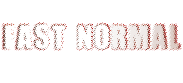Fast Normal - Next to Normal